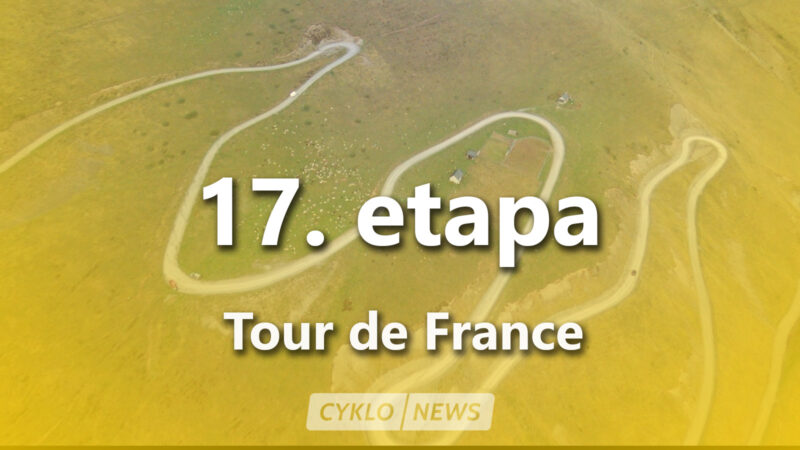 17. etapa Tour de France 2021 (TdF): profil, trasa favoriti, Col du Portet